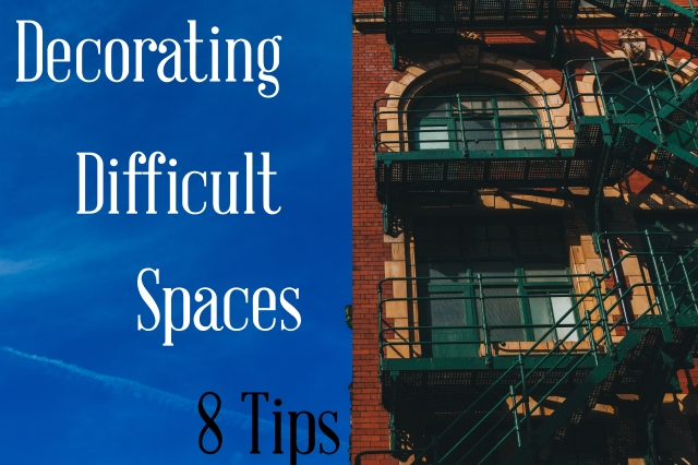 8 Tips To Decorate Difficult Spaces